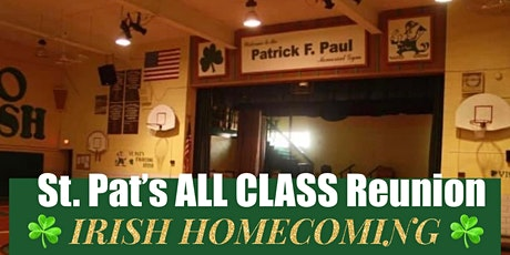 St. Pat's  All Class Reunion-Irish Homecoming! tickets