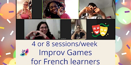 Practice French with Fun & Improv - Online - 1 or  4  or  8 Sessions Series tickets
