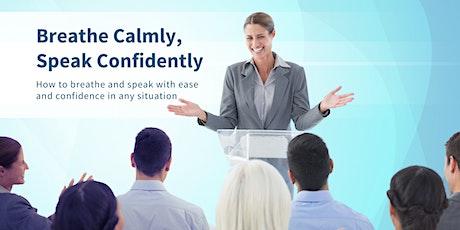 Breathe Calmly, Speak Confidently tickets
