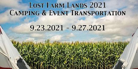 Lost Farm Lands VIP Camping & Event Transportation tickets