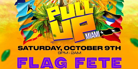 PullUp Miami  Flag Fete // Miami Carnival Weekend tickets