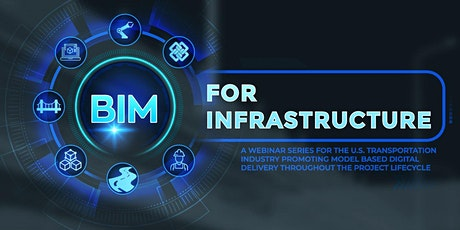 BIM for Infrastructure in the U.S. Transportation Industry Webinar 3 tickets