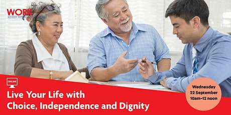 WEBINAR: Live Your Life With Choice, Independence and Dignity tickets