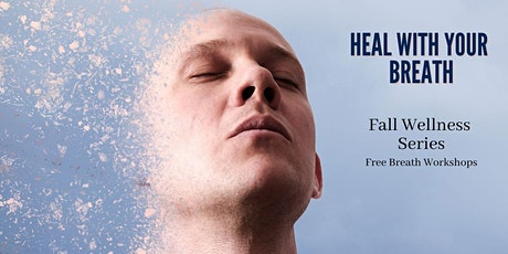 Fall Wellness Series - Heal with your Breath tickets