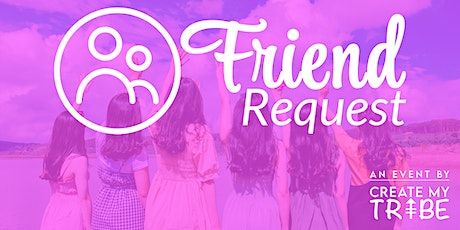 Friend Request (For 28-44 year old women) tickets