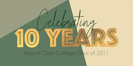 Mount Clear College 10 year reunion tickets
