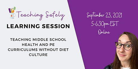 Teaching health safely: How to avoid teaching diet culture in middle school tickets