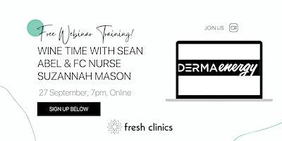 Wine time with DermaEnergy creator Sean Abel & FC nurse Suzannah Mason