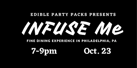 INFUSE ME DINNER PARTY (INFUSED DINING EXPERIENCE) tickets