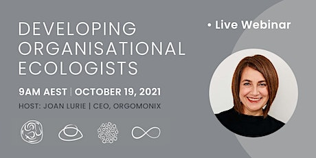 Shouldn't we be developing Organisational Ecologists? tickets