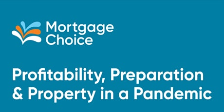 Mortgage Choice - Profitability, Preparation and Property in a Pandemic tickets