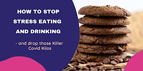 How to Stop Stress Eating and Drinking tickets