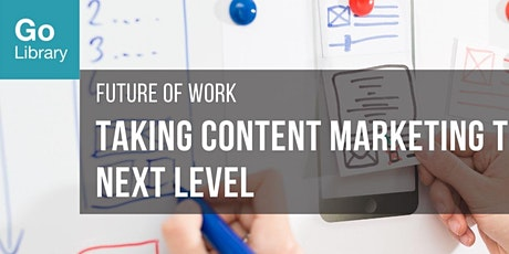 Taking Content Marketing to the Next Level | Future of Work tickets