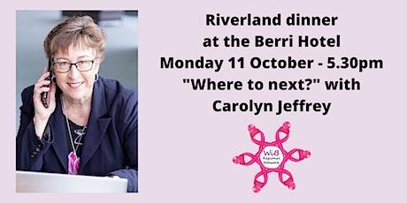 Riverland dinner - Women in Business Regional Network - Monday 11/10/2021 tickets