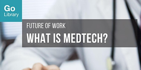 What is MedTech? | Future of Work tickets