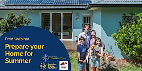 Prepare Your Home for Summer - Webinar - Macedon Ranges Sustainability Grp. tickets