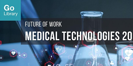 Medical Technologies 201   Future of Work tickets