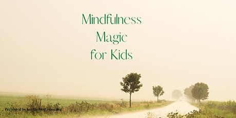 Mindfulness Magic for Kids tickets