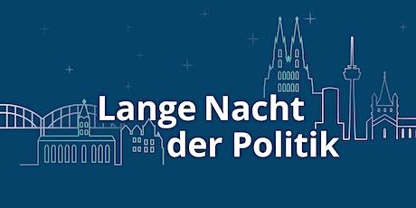 Lange Nacht der Politik in Köln Tickets
