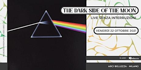 The Dark Side of The Moon: Live senza Interruzioni tickets