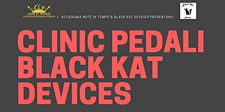 Clinic Pedali Black Kat Devices biglietti
