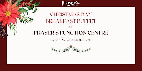 Christmas Breakfast Buffet at Fraser's Function Centre tickets