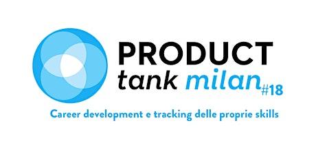 ProductTank Milano #18 - Career development e tracking delle proprie skills biglietti