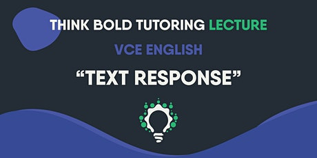 VCE ENGLISH LECTURES (TEXT RESPONSE) tickets