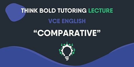 VCE ENGLISH LECTURES (COMPARATIVE) tickets