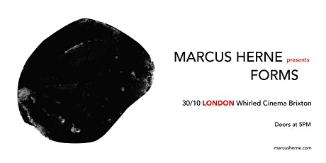 Marcus Herne presents - Forms tickets