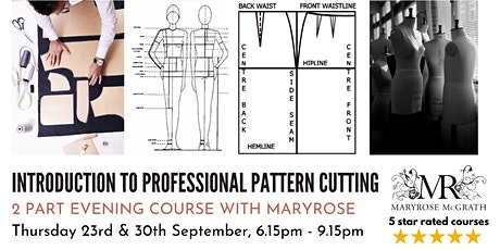 INTRODUCTION TO PROFESSIONAL PATTERN CUTTING: EVENING COURSE WITH MARYROSE tickets