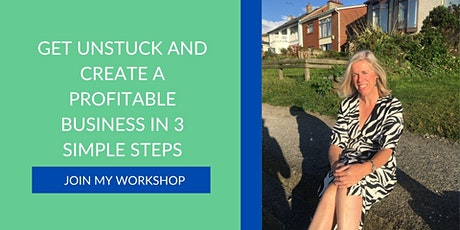 Get unstuck and create a profitable business in 3 simple steps tickets