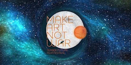 6th Make Art Not War Teaser Future Film Festival @Artbug Gallery CALIFORNIA tickets