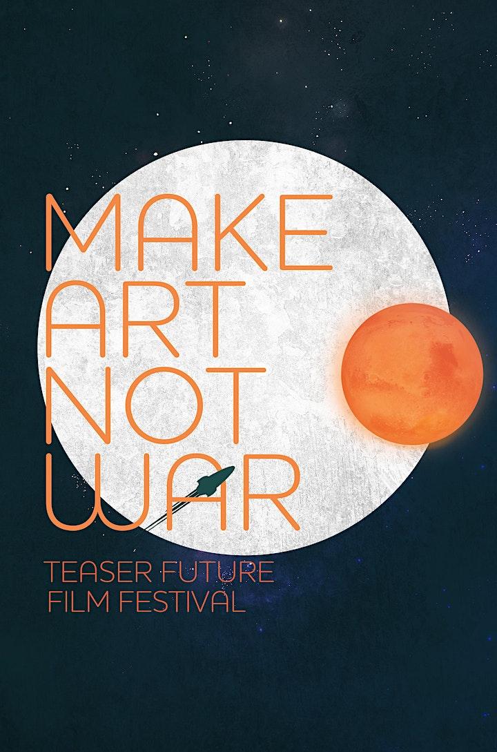 6th Make Art Not War Teaser Future Film Festival @Artbug Gallery CALIFORNIA image