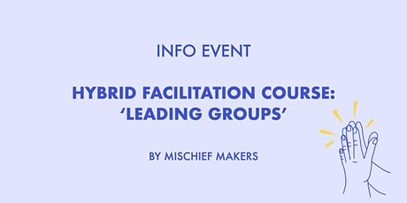 Info event: Leading Groups Facilitation Course Tickets