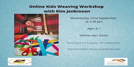 Online Kids Weaving Workshop with Kim  Jenkinson. Ages 6 +. tickets
