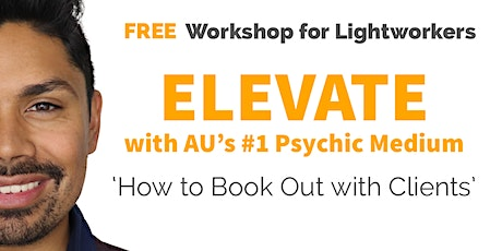Elevate: 'How to Book Out with Clients' a FREE Workshop for Lightworkers tickets
