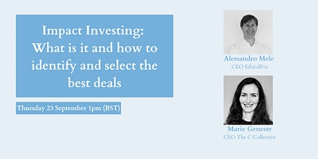 Impact Investing: What is it and how to identify and select the best deals tickets