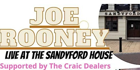 Joe Rooney - Live at the Sandyford House - Supported by The Craic Dealers tickets