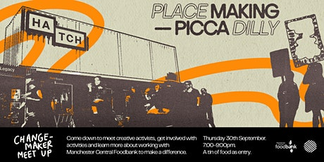 CHANGEMAKER MEET-UP at Hatch w/ Placemaking Piccadilly tickets
