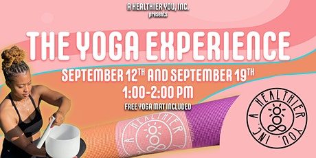 A Healthier You, Inc. Presents The Yoga Experience tickets