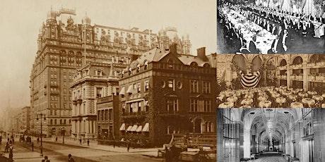'The Waldorf-Astoria Hotel, Part I: Battle of the Astors' Webinar tickets