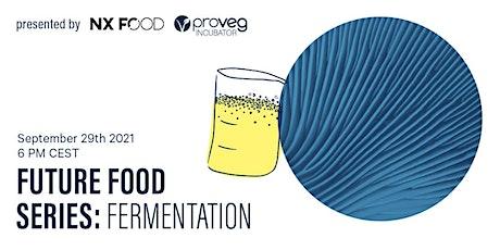 Future Food Series: Fermentation tickets