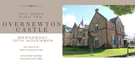 November Mid Week  High Tea  and  Overnewton Castle Tour tickets