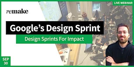 Google's Design Sprint: Design Sprints for Impact tickets