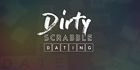 Dirty Scrabble Dating - Bank tickets