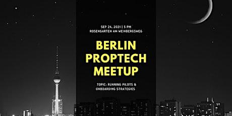Berlin Proptech Meetup - Topic: Running Pilots and Onboarding Strategies tickets
