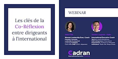 WEBINAR : Les clés de la Co-Réflexion entre dirigeants à l'international billets
