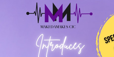 MAKEDA MAKES - THE BREAKTHROUGH . Live performances and guest speakers tickets