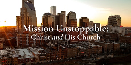 Seminary on Saturday - Mission Unstoppable: Christ and His Church tickets